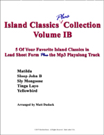 """Island Classics Plus Collection Vol. IB"" by Matt Dudack"