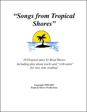 """Songs from Tropical Shores"" by Brad Shores"